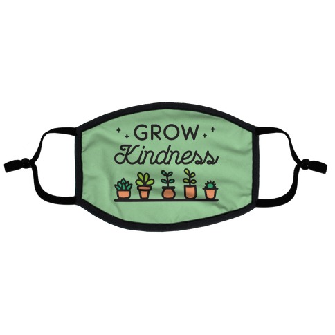 Grow Kindness Flat Face Mask