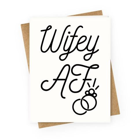 Wifey AF Greeting Card