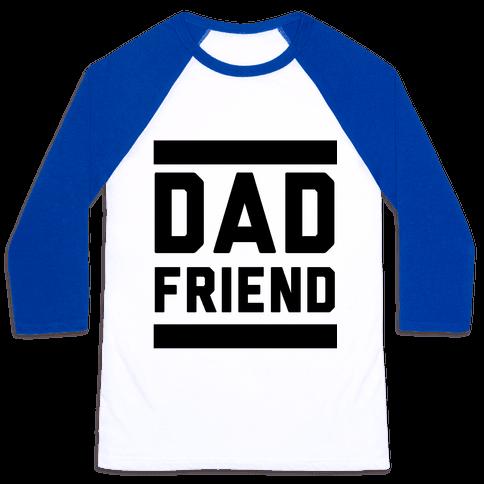 Dad Friend Baseball Tee