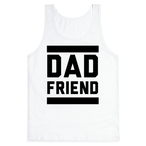 Dad Friend Tank Top