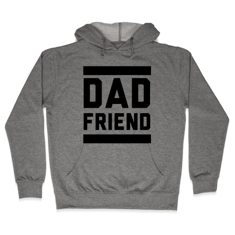 Dad Friend Hooded Sweatshirt
