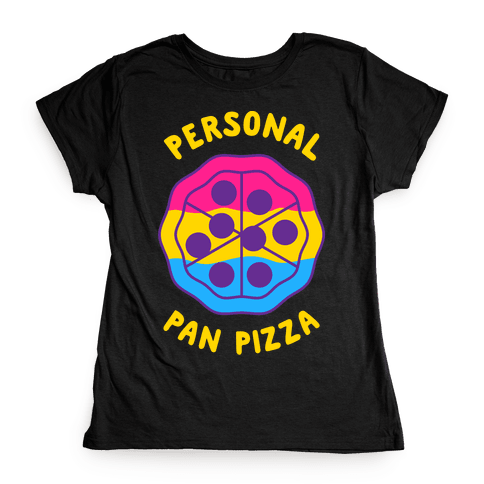 Personal Pan Pizza Womens T-Shirt
