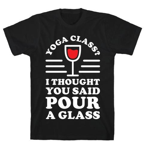 Yoga Class I Thought You Said Mens T-Shirt