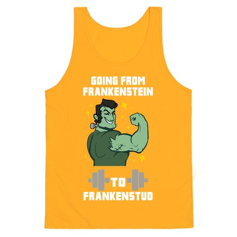 Going from Frankenstein to Frankenstud! Tank Top