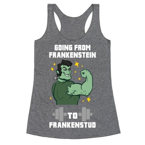 Going from Frankenstein to Frankenstud! Racerback Tank Top