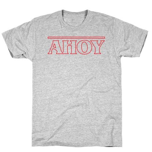 Ahoy (Stranger Things Parody) T-Shirt
