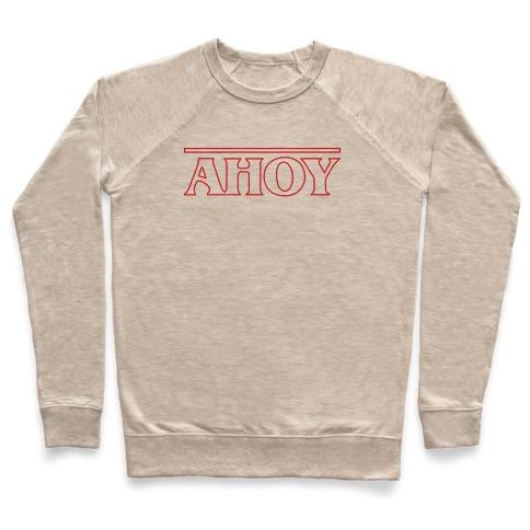 Ahoy (Stranger Things Parody) Pullover