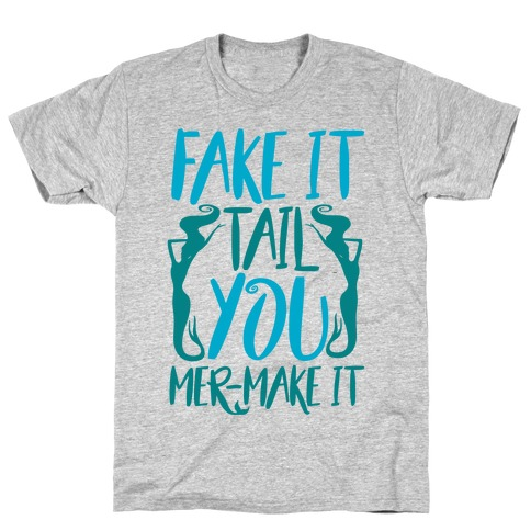 Fake It Tail You Mer-Make It White Print T-Shirt