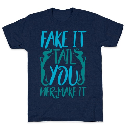 Fake It Tail You Mer-Make It White Print T-Shirt