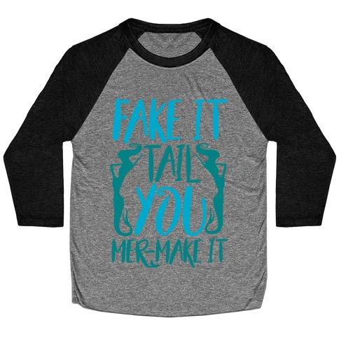 Fake It Tail You Mer-Make It White Print Baseball Tee
