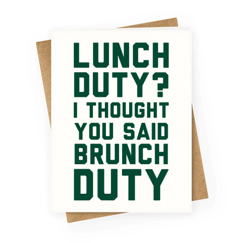 Brunch Duty Greeting Card