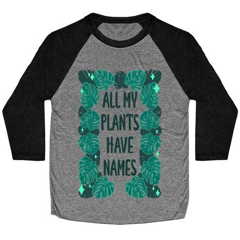 All My Plants Have Names Baseball Tee