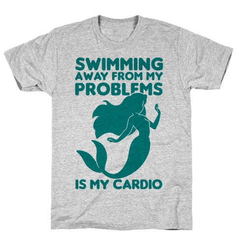 Swimming Away From My Problems Is My Cardio Mens T-Shirt