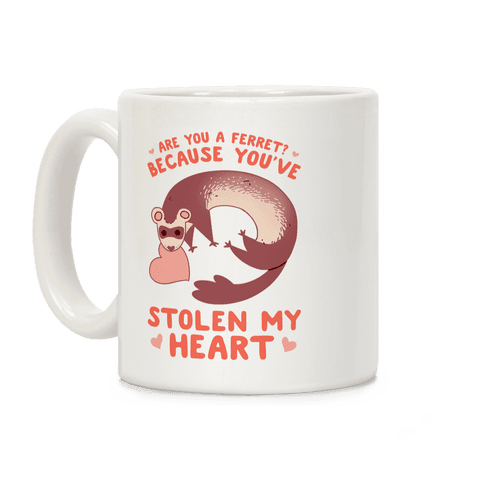 Are You A Ferret? Because You've Stolen My Heart Coffee Mug