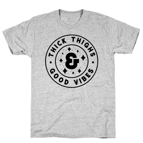 Thick Thighs & Good Vibes Mens T-Shirt