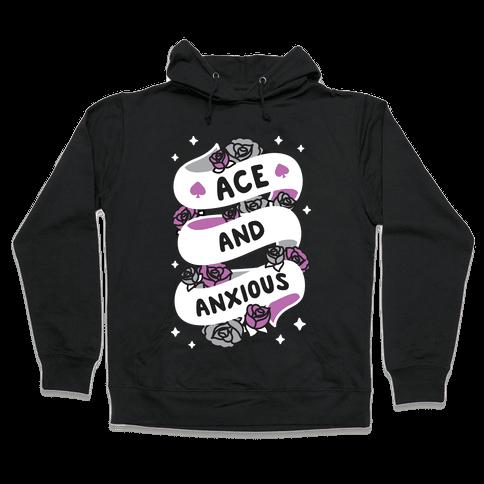 Ace And Anxious Hooded Sweatshirt