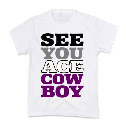 See You Ace Cowboy Parody Kids T-Shirt