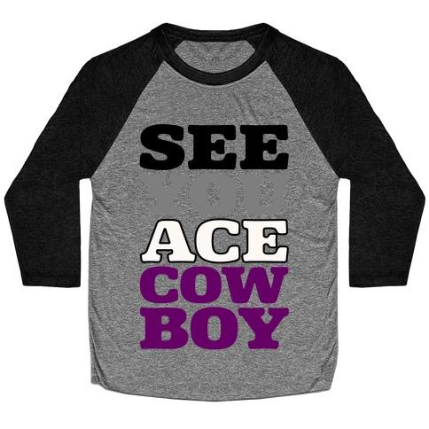 See You Ace Cowboy Parody Baseball Tee