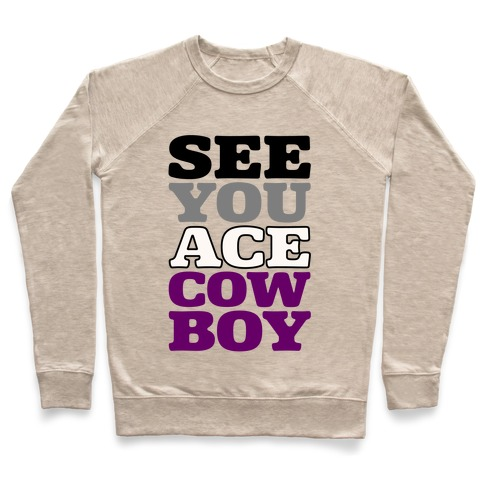 See You Ace Cowboy Parody Pullover