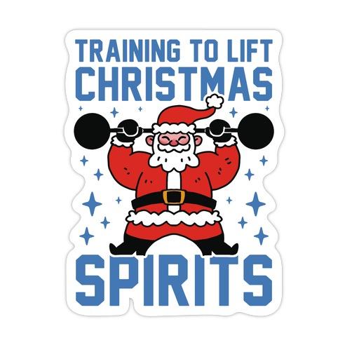 Training To Lift Christmas Spirits Die Cut Sticker