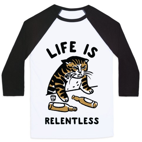 Life is Relentless Cat Baseball Tee