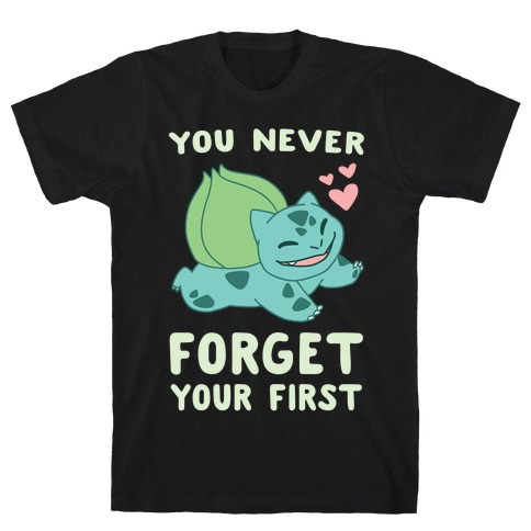 You Never Forget Your First - Bulbasaur  Mens T-Shirt