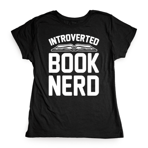 Introverted Book Nerd White Print Womens T-Shirt