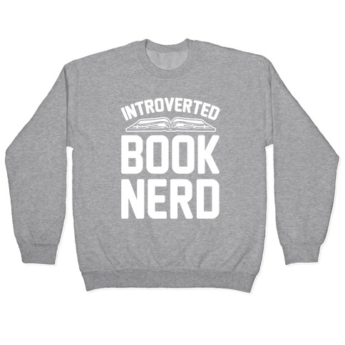 Introverted Book Nerd White Print Pullover