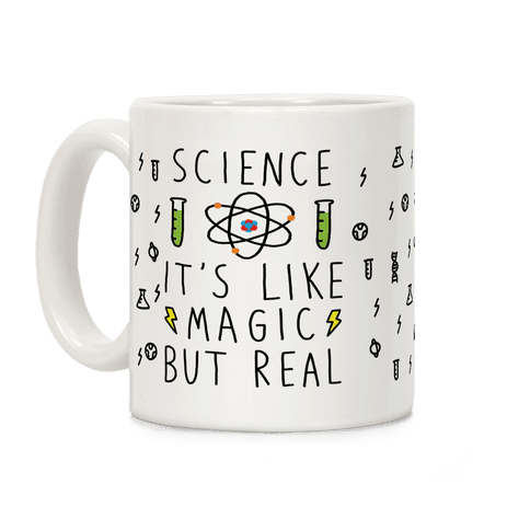 Science It's Like Magic But Real Coffee Mug