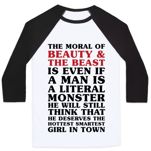 The Moral Of Beauty And The Beast Baseball Tee