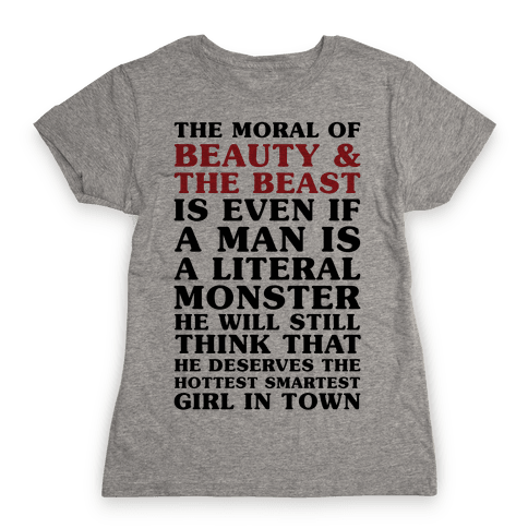 The Moral Of Beauty And The Beast Womens T-Shirt