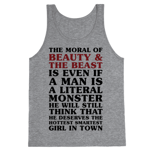 The Moral Of Beauty And The Beast Tank Top