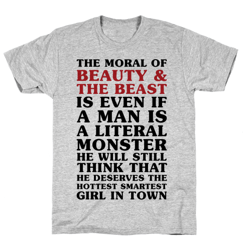 The Moral Of Beauty And The Beast Mens T-Shirt