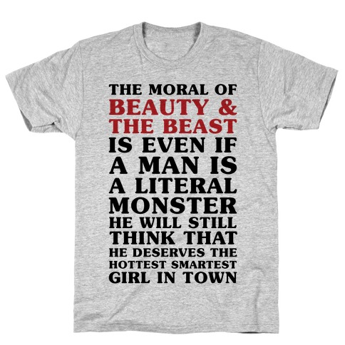The Moral Of Beauty And The Beast T-Shirt