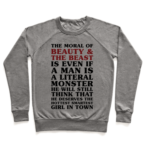The Moral Of Beauty And The Beast Pullover