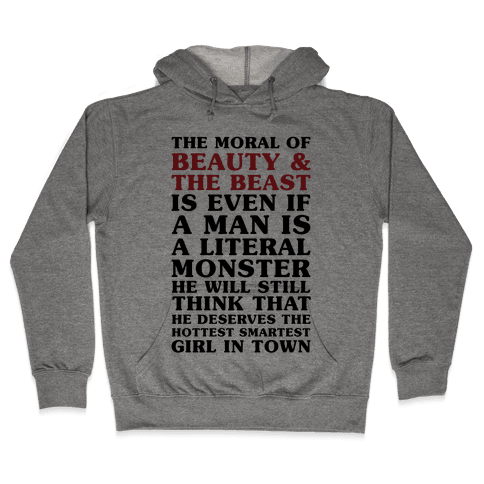 The Moral Of Beauty And The Beast Hooded Sweatshirt