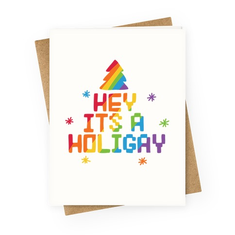 Hey It's a Holigay Greeting Card