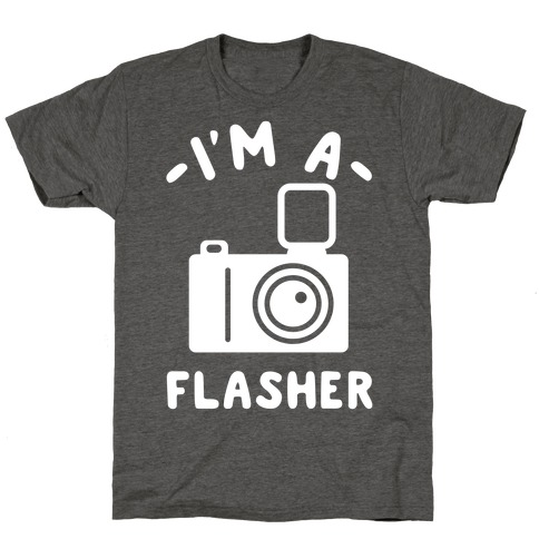 I'm a Flasher T-Shirt