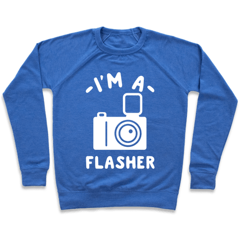I'm a Flasher Pullover