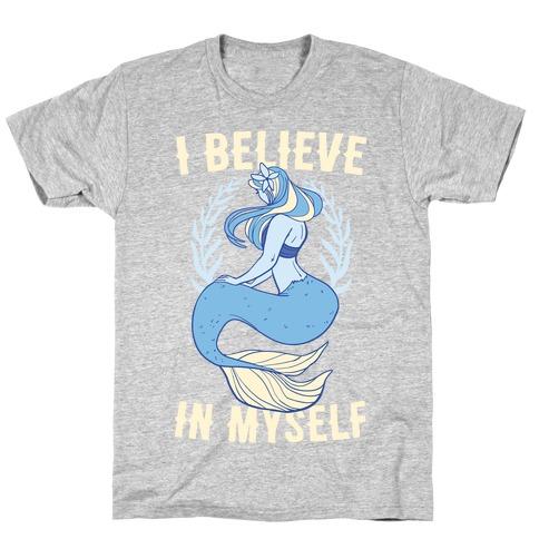 I Believe In Myself - Mermaid T-Shirt