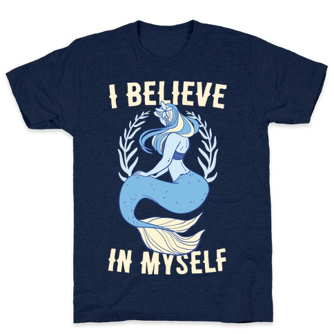 I Believe In Myself - Mermaid Mens T-Shirt