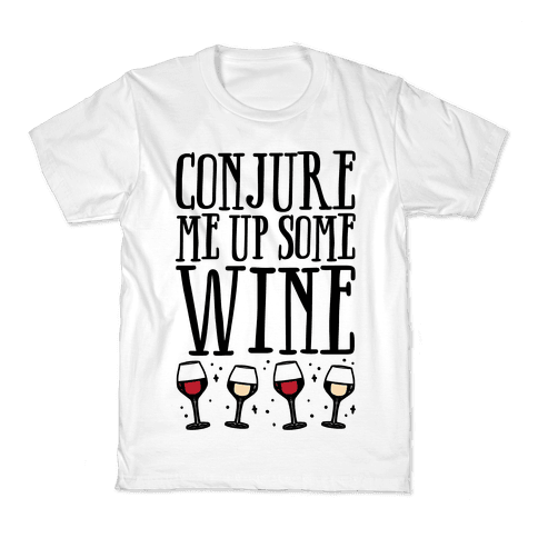 Conjure Me Up Some Wine  Kids T-Shirt