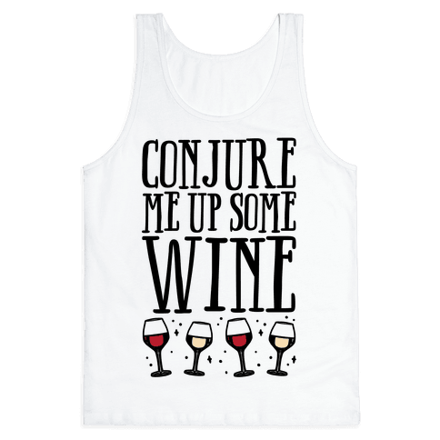 Conjure Me Up Some Wine  Tank Top