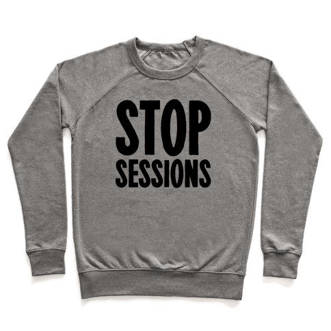 Stop Sessions  Pullover