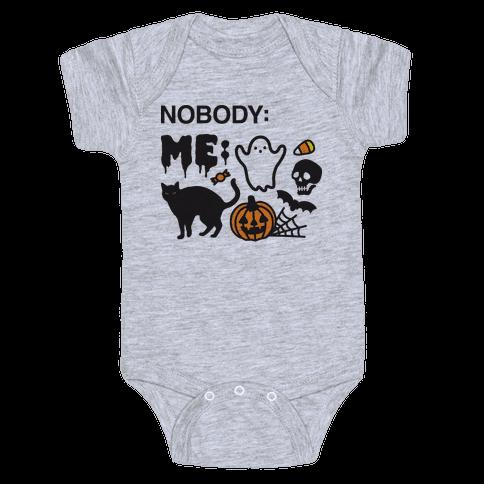 Nobody: Me: HALLOWEEN Baby Onesy