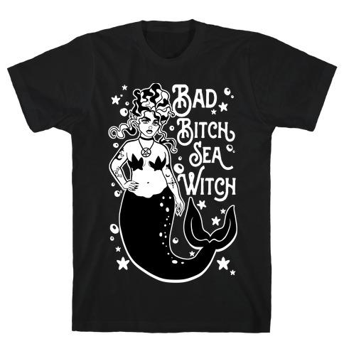 Bad Bitch Sea Witch T-Shirt