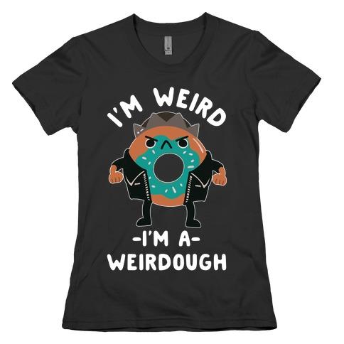 I'm Weird I'm a Weirdough Jughead Parody Womens T-Shirt