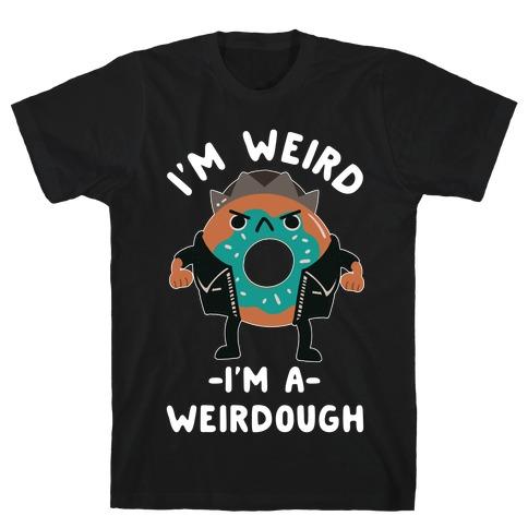 I'm Weird I'm a Weirdough Jughead Parody T-Shirt