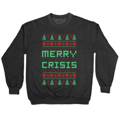 Merry Crisis Ugly Christmas Sweater Pullover