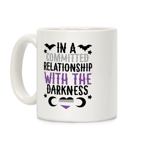 In A Committed Relationship with the Darkness Coffee Mug